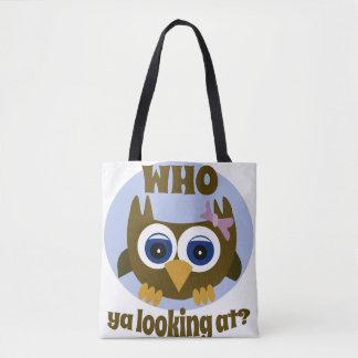Who Ya Looking At Cute Owl Tote Bag