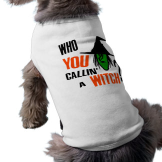 Who YOU Callin' A Witch? With Green Witch & Hat Shirt