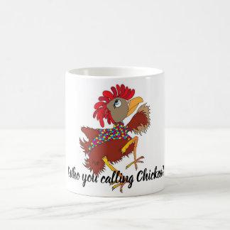 Who you calling Chicken? Coffee Mug