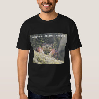 Who you calling crabby? T-Shirt