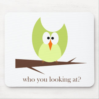 who you looking at green mouse pad