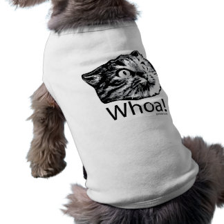 Whoa a Dog T-shirt!! Shirt