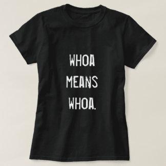 """Whoa Means Whoa"" Equestrian Graphic Tee"