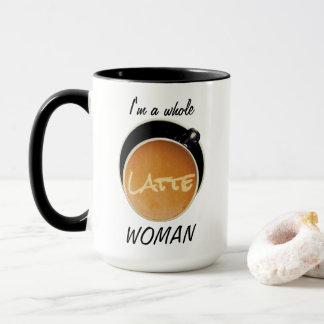 Whole Latte Woman Funny Coffee Humorous Mug