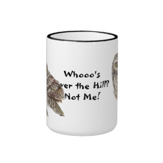 Whooo's Over the Hill, Not Me, Fun Old Owl Humor Ringer Mug