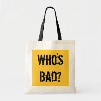 Who's Bad? Tote Bag
