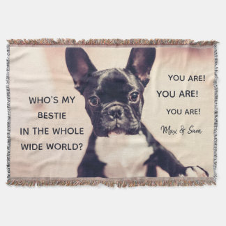 Who's my bestie in the whole wide world? You are! Throw Blanket