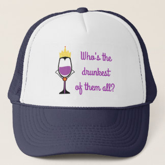 Who's the Drunkest of them all? Trucker Hat