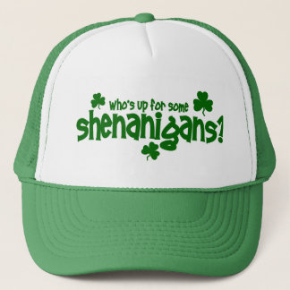 Who's  Up For Some Shenanigans?  Hat