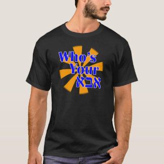 Who's your Abba / Daddy T-Shirt