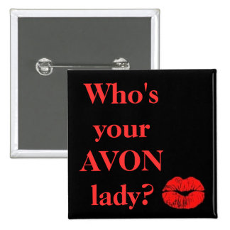 Who's Your AVON Lady? 2 Inch Square Button