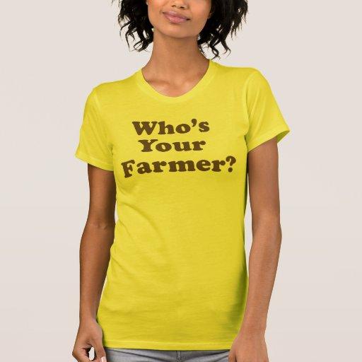 Who's Your Farmer? Tshirt