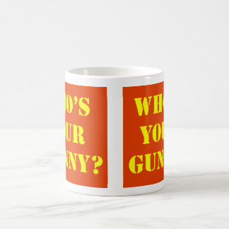 Who's Your Gunny? Coffee Mug