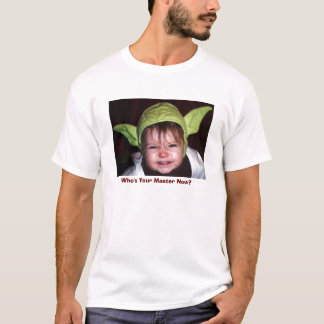 Who's Your Master Now? T-Shirt