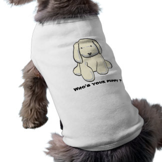 """Who's your puppy"" pet cloth Shirt"