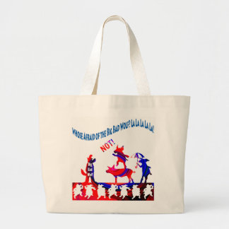 Whose Afraid of the Big Bad Wolf-NOT! Funny Tote