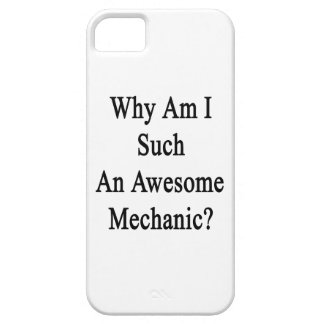 Why Am I Such An Awesome Mechanic? Case For The iPhone 5