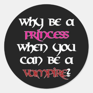 Why be a princess... [Black] Classic Round Sticker