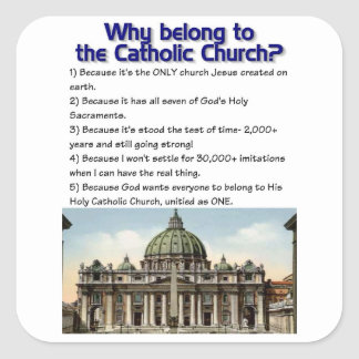 Why be Catholic? Square Sticker