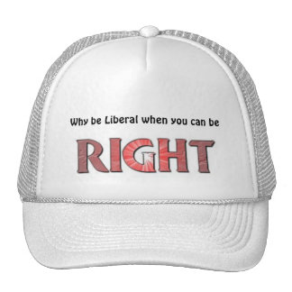 Why be Liberal? Trucker Hat