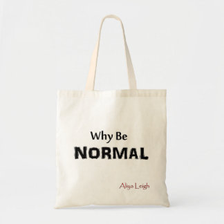 Why Be Normal  - Bag
