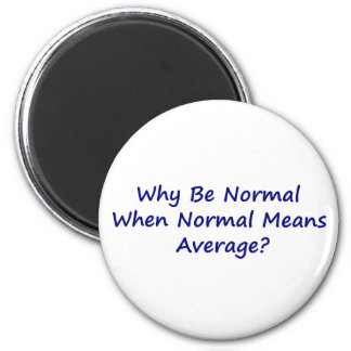 Why Be Normal When Normal Means Average? Magnet
