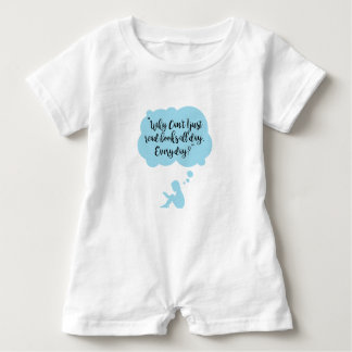 Why Can't I Just Read Books All Day Everyday Read Baby Romper