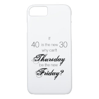 Why Can't Thursday Be the New Friday | Phone Case