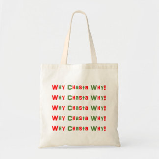 Why Chasta Why? Christmas Tote