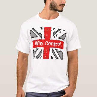 Why Control Ideology White T-Shirt