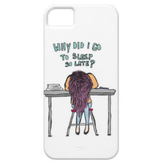 """Why did I go to sleep so late"" iphone 5 case"