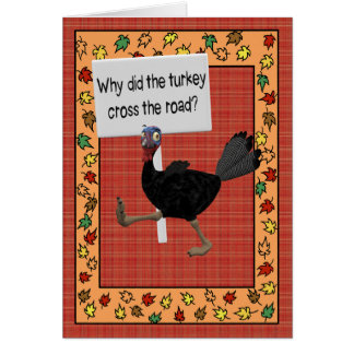 Why Did the Turkey Cross the Road? Funny Answer #1 Card