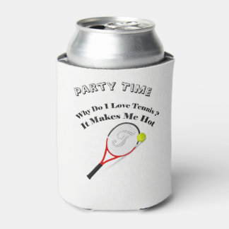 Why do I love tennis.It makes me hot Can Cooler