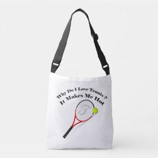 Why do I love tennis.It makes me hot Crossbody Bag