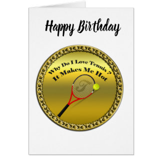 Why do I love tennis.It makes me hot(gold) Card