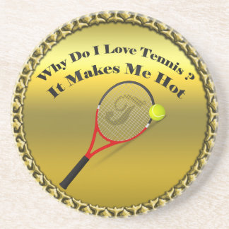 Why do I love tennis.It makes me hot(gold) Coaster