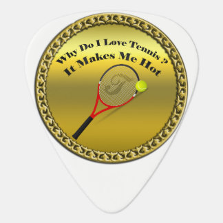 Why do I love tennis.It makes me hot(gold) Guitar Pick