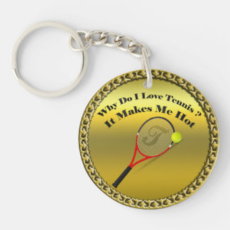 Why do I love tennis.It makes me hot(gold) Keychain