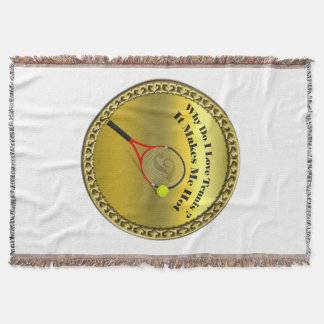 Why do I love tennis.It makes me hot(gold) Throw Blanket