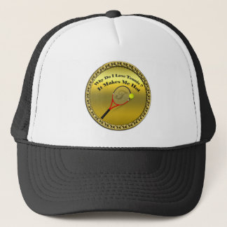 Why do I love tennis.It makes me hot(gold) Trucker Hat