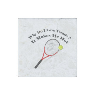 Why do I love tennis.It makes me hot Stone Magnets