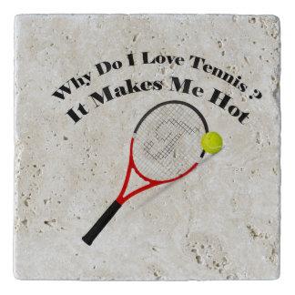 Why do I love tennis.It makes me hot Trivet
