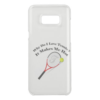 Why do I love tennis.It makes me hot Uncommon Samsung Galaxy S8 Plus Case