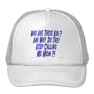 Why Do They Keep Calling Me Mom ? Trucker Hat