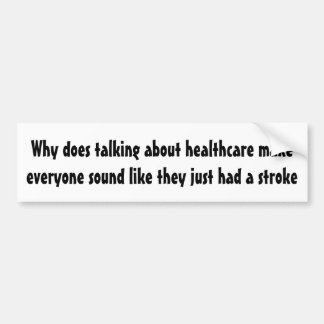 Why does talking about healthcare ... bumper sticker