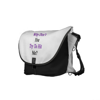 Why Don't You Try To Hit Me Commuter Bag