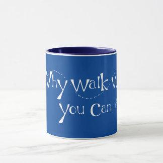 Why fly? mug