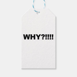 WHY?!!! GIFT TAGS