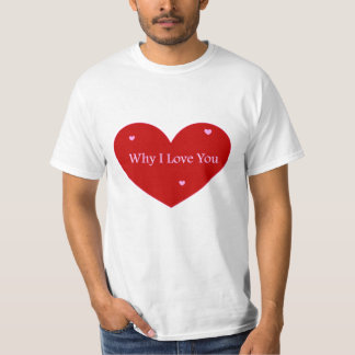 Why I love you classic shirt