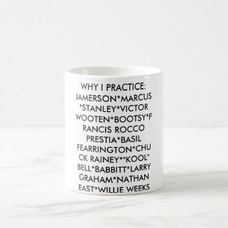 WHY I PRACTICE (JAZZ/R&B BASS) COFFEE MUG